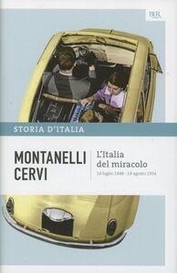 Libro Storia d'Italia. Vol. 17: L'Italia del miracolo. 14 luglio 1948-19 agosto 1954. Indro Montanelli