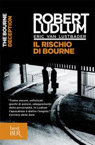 Libro Il rischio di Bourne Robert Ludlum , Eric Van Lustbader