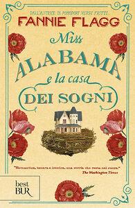 Libro Miss Alabama e la casa dei sogni Fannie Flagg