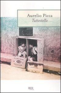 Foto Cover di Tuttestelle, Libro di Aurelio Picca, edito da BUR Biblioteca Univ. Rizzoli