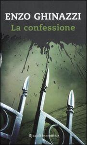 Foto Cover di La confessione, Libro di Enzo Ghinazzi, edito da Rizzoli