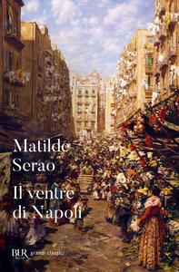 Libro Il ventre di Napoli Matilde Serao