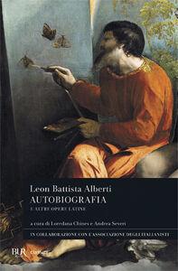 Foto Cover di Autobiografica e altre opere latine. Testo latino a fronte, Libro di Leon Battista Alberti, edito da BUR Biblioteca Univ. Rizzoli