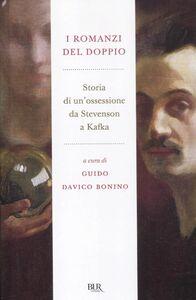 Libro I romanzi del doppio. Storia di un'ossessione da Stevenson a Kafka