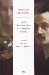 I romanzi del doppio. Storia di un'ossessione da Stevenson a Kafka