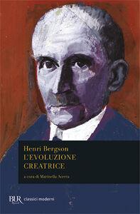 Foto Cover di L' evoluzione creatrice, Libro di Henri Bergson, edito da BUR Biblioteca Univ. Rizzoli