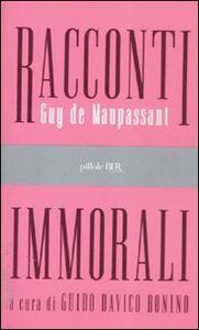 Libro Racconti immorali Guy de Maupassant