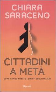 Cittadini a metà. Come hanno rubato i diritti degli italiani - Chiara Saraceno - 3
