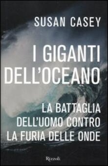 I giganti delloceano. La battaglia delluomo contro la furia delle onde.pdf