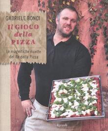 Il gioco della pizza. Le magnifiche ricette del re della pizza.pdf