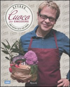 Libro Cuoco per emozione. Una cucina fatta con amore Spyros Theodoridis