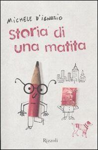 Foto Cover di Storia di una matita, Libro di Michele D'Ignazio, edito da Rizzoli