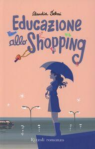 Libro Educazione allo shopping Claudia Selmi