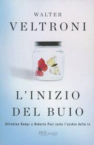 Libro L' inizio del buio Walter Veltroni