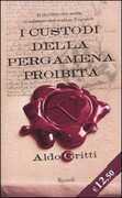 Libro I custodi della pergamena proibita Aldo Gritti