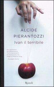 Libro Ivan il terribile Alcide Pierantozzi