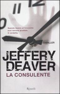 Foto Cover di La consulente, Libro di Jeffery Deaver, edito da Rizzoli
