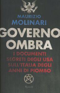 Libro Governo ombra. I documenti segreti degli USA sull'Italia degli anni di piombo Maurizio Molinari