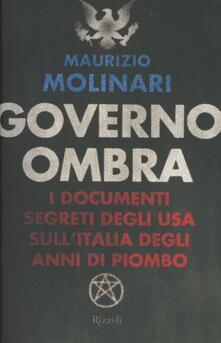Governo ombra. I documenti segreti degli USA sullItalia degli anni di piombo.pdf