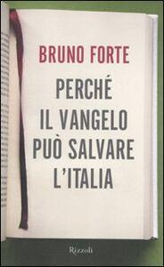 Foto Cover di Perché il Vangelo può salvare l'Italia, Libro di Bruno Forte, edito da Rizzoli