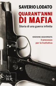 Libro Quarant'anni di mafia. Storia di una guerra infinita Saverio Lodato