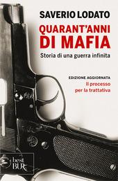 Copertina  Quarant'anni di mafia : storia di una guerra infinita