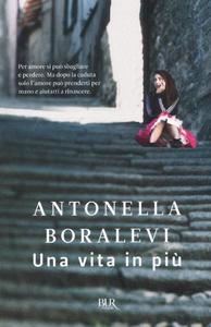 Libro Una vita in più Antonella Boralevi