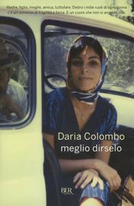 Libro Meglio dirselo Daria Colombo