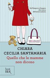 Libro Quello che le mamme non dicono Chiara C. Santamaria