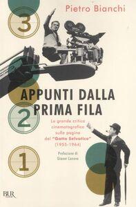 Libro Appunti dalla prima fila. La grande critica cinematografica sulle pagine del «Gatto selvatico» (1955-1964) Pietro Bianchi