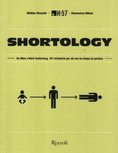 Libro Shortology. Da Alien a Mark Zuckerberg, 101 ministorie per chi non ha tempo da perdere