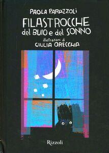 Libro Filastrocche del buio e del sonno Paola Parazzoli , Giulia Orecchia