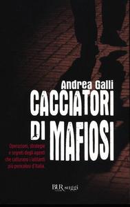 Libro Cacciatori di mafiosi Andrea Galli