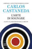 Libro L' arte di sognare. Guida all'espansione della mente Carlos Castaneda