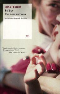 Libro So big. Una storia americana Edna Ferber
