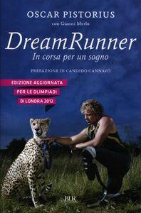 Libro Dream runner. In corsa per un sogno Oscar Pistorius , Gianni Merlo