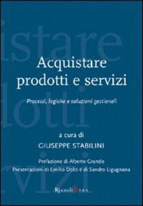 Foto Cover di Acquistare prodotti e servizi. Processi, logiche e soluzioni gestionali, Libro di  edito da Rizzoli Etas