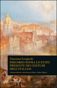 Libro Discorso sopra lo stato presente dei costumi degl'italiani Giacomo Leopardi