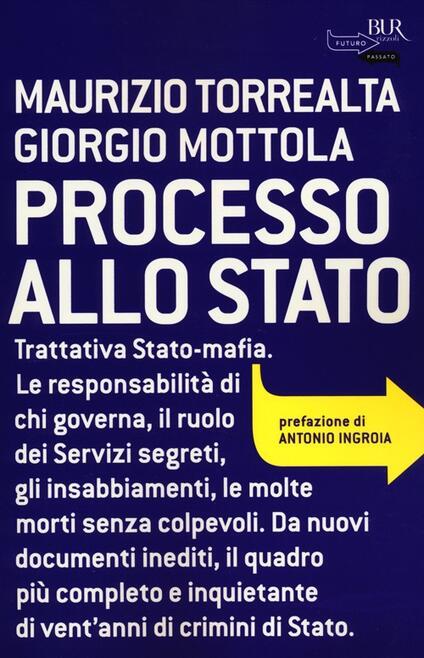 Processo allo Stato - Maurizio Torrealta,Giorgio Mottola - copertina