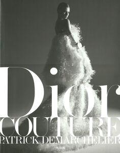 Foto Cover di Dior Couture, Libro di Patrick Demarchelier, edito da Rizzoli