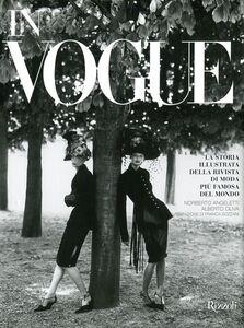 Libro In Vogue. La storia illustrata della rivista di moda più famosa del mondo Norberto Angeletti , Alberto Oliva