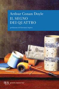 Foto Cover di Il segno dei quattro, Libro di Arthur Conan Doyle, edito da BUR Biblioteca Univ. Rizzoli