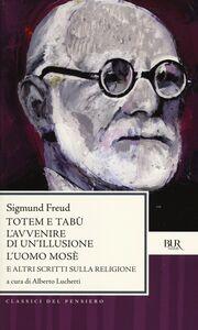 Libro Totem e tabù-L'avvenire di un'illusione-L'uomo Mosè e altri scritti sulla religione Sigmund Freud