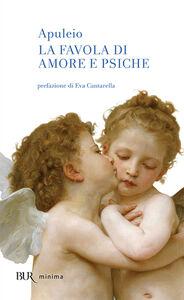Foto Cover di La favola di Amore e Psiche, Libro di Apuleio, edito da BUR Biblioteca Univ. Rizzoli