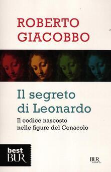 Il segreto di Leonardo. Il codice nascosto nelle figure del Cenacolo.pdf