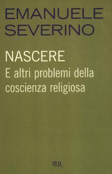 Nicocaradonna.it Nascere. E altri problemi della coscienza religiosa Image