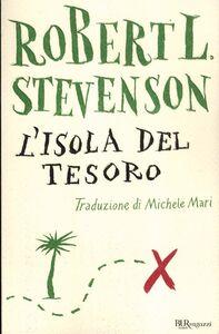 Foto Cover di L' isola del tesoro. Ediz. integrale, Libro di Robert L. Stevenson, edito da BUR Biblioteca Univ. Rizzoli