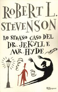 Libro Lo strano caso del Dr. Jekyll e Mr. Hyde. Ediz. integrale Robert L. Stevenson