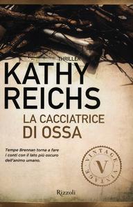 Libro La cacciatrice di ossa Kathy Reichs
