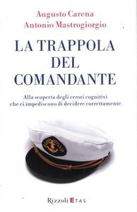 La trappola del comandante. Alla scoperta degli errori cognitivi che ci impediscono di decidere correttamente